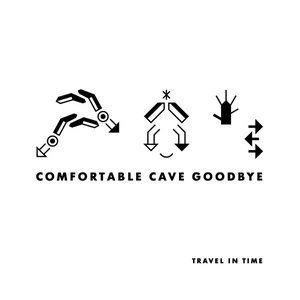 Image pour 'COMFORTABLE CAVE GOODBYE'