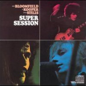 Image for 'Al Kooper;Mike Bloomfield;Stephen Stills'