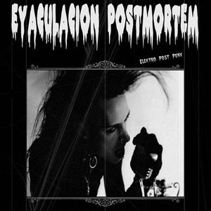 Image for 'Eyaculación Post-mortem'