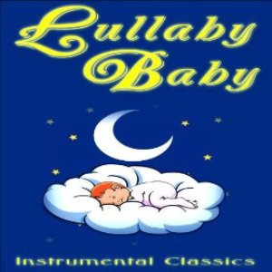 Image for 'Lullaby Baby: Instrumental Classics'