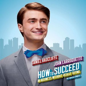 Image for 'Daniel Radcliffe & How To Succeed Company'