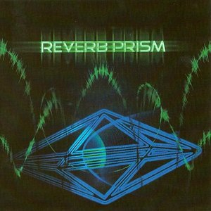 Image for 'Reverb Prism'
