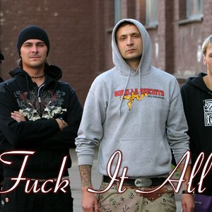 Image for 'Fuck it all'