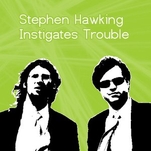 Image for 'Stephen Hawking Instigates Trouble'