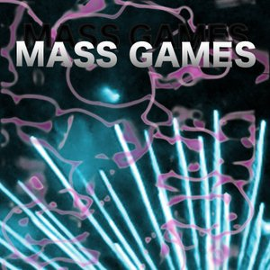 Image for 'Mass Games'