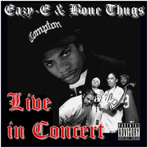 Image for 'Eazy-E & Bone Thugs Live In Concert'