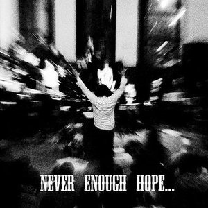 Image for 'Never Enough Hope'