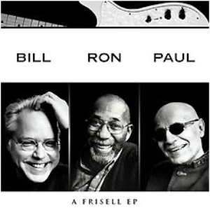 Image for 'Bill Frisell, Ron Carter & Paul Motian'