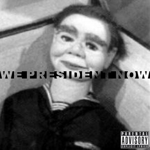 Image for 'We President Now'