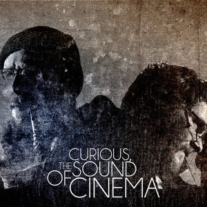 Image for 'Curious, The Sound of Cinema'