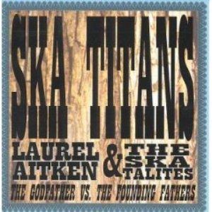 Image for 'Laurel Aitken & The Skatalites'