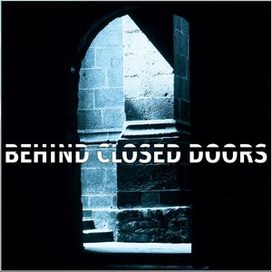 Image for 'Behind Closed Doors 1'