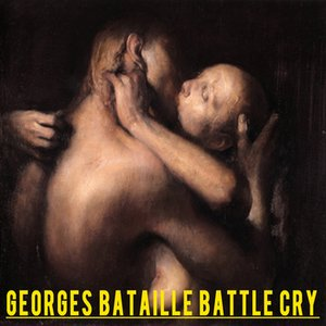 Image for 'Georges Bataille Battle Cry'