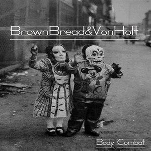 Image for 'Brown Bread & Von Holt'