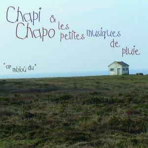 Bild für 'Chapi Chapo & Les Petites Musiques De Pluie'