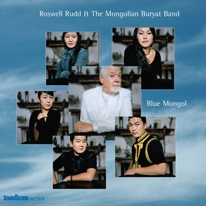 Image for 'Roswell Rudd & The Mongolian Buryat Band'