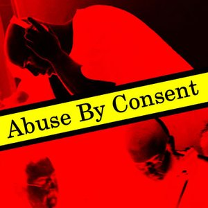 Image for 'Abuse By Consent'