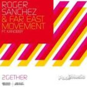 Image for 'Roger Sanchez & Far East Movement feat. Kanobby'