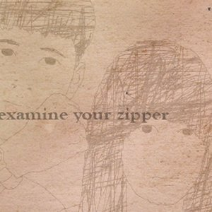 Image for 'Examine Your Zipper'