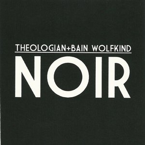 Image for 'Theologian + Bain Wolfkind'