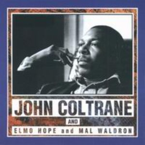Image for 'J.Coltrane & E.Hope &M.Waldron'