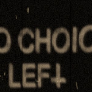 Image for 'No Choice Left'