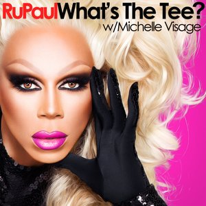 Image for 'RuPaul: What's the Tee with Michelle Visage'
