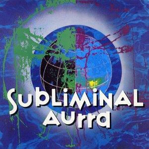 Image for 'Subliminal Aurra'
