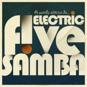 Image for 'Electric Five Samba'