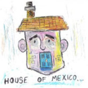 Image for 'House of Mexico'