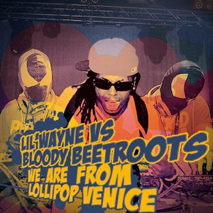 Image for 'The Bloody Beetroots Vs. Lil' Wayne'