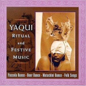 Image for 'Yaqui Ritual And Festive Music'