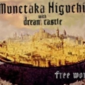 Image for 'Munetaka Higuchi with Dream Castle'