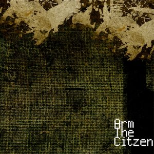 Image for 'Arm The Citizen'