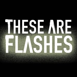 Image for 'These Are Flashes'