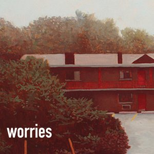 Image for 'worries'