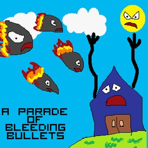Image for 'A Parade Of Bleeding Bullets'