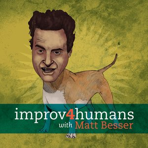 Image for 'Improv 4 Humans with Matt Besser'