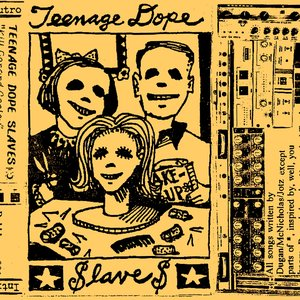 Image for 'Teenage Dope Slaves'