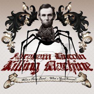 Image for 'Abraham Lincoln Killing Machine'