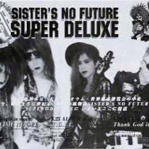 Image for 'Sister's No Future Super Deluxe'