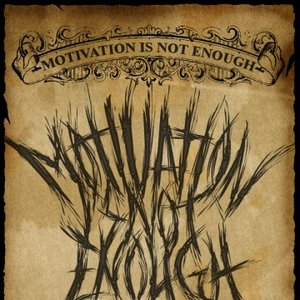 Image for 'Motivation Is Not Enough'