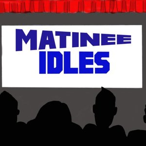 Image for 'Matinee Idles'