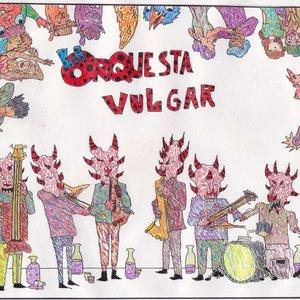 Image for 'La Orquesta Vulgar'