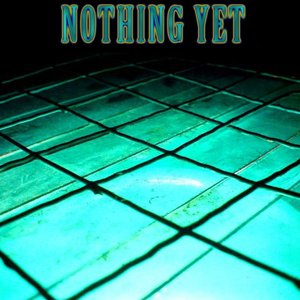 Image for 'Nothing Yet'