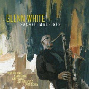 Image for 'Glenn White's Sacred Machines'
