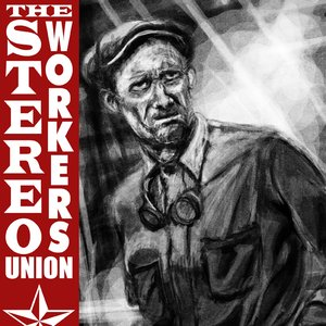 Image for 'The Stereo Workers Union'