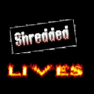 Image for 'Shredded Lives'