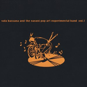 Image for 'Sula Bassana And The Nasoni Pop Art Experimental Band'