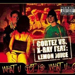 Image for 'Cortez vs. X-Ray Feat: Lemon Juice'